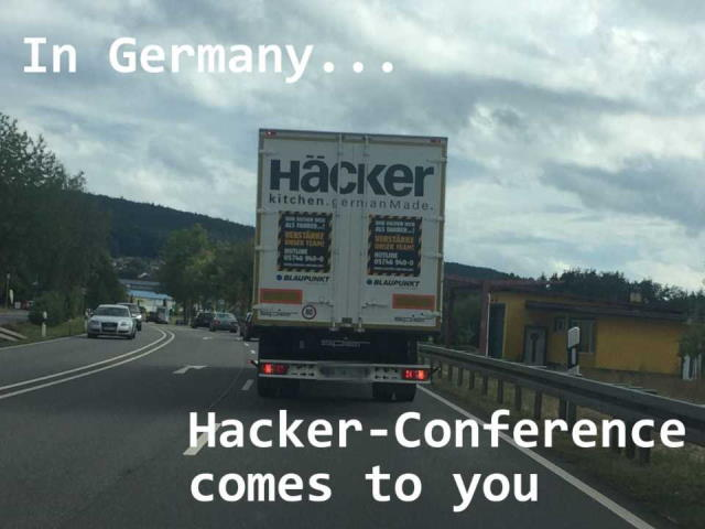 In Germany... Hacker-Conference comes to you